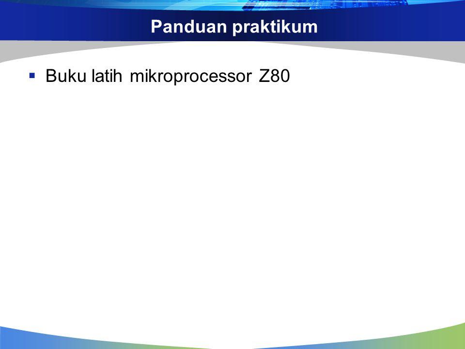 Panduan praktikum  Buku latih mikroprocessor Z80