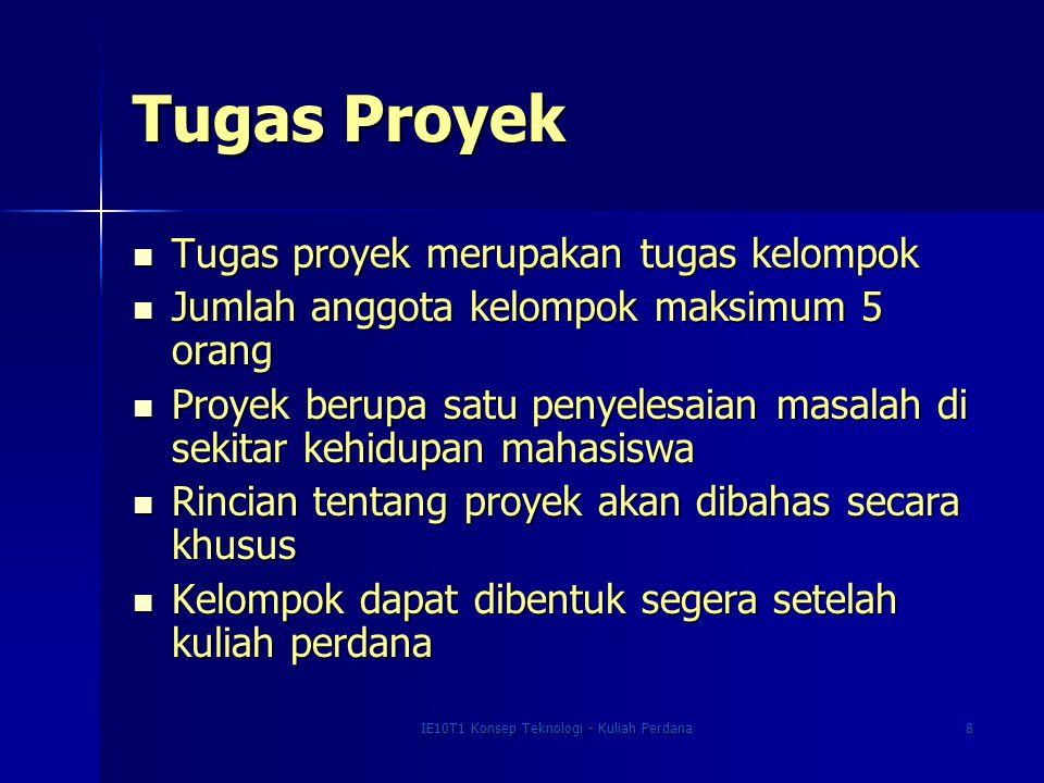 IE10T1 Konsep Teknologi - Kuliah Perdana8 Tugas Proyek Tugas proyek merupakan tugas kelompok Tugas proyek merupakan tugas kelompok Jumlah anggota kelo