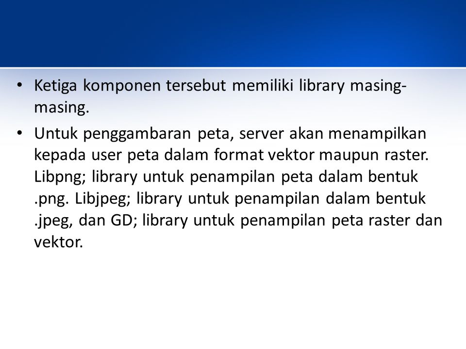 Ketiga komponen tersebut memiliki library masing- masing.