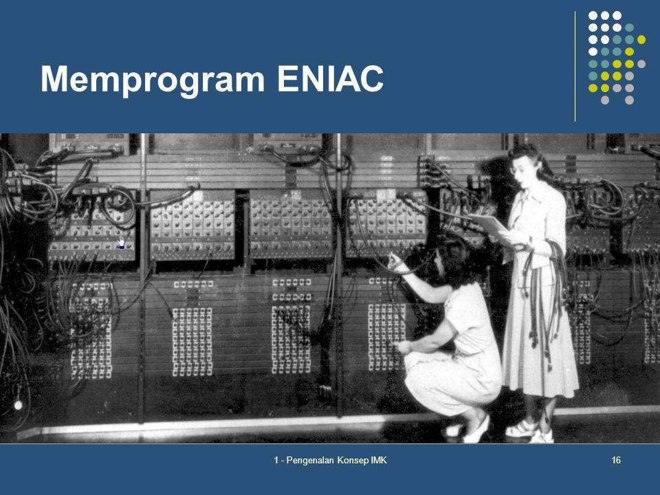 1 - Pengenalan Konsep IMK16 Memprogram ENIAC