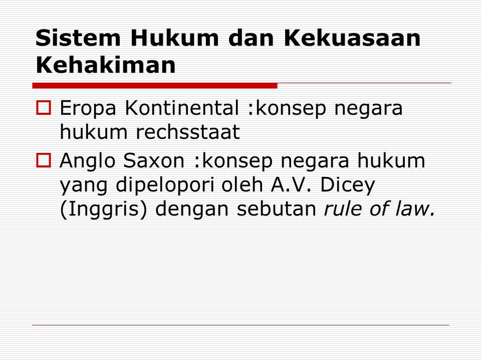 Perbedaan rechsstaat dan rule of law  Konsep peradilan administrasi negara merupakan suatu sarana yang sangat penting dan sekaligus ciri yang menonjol pada rechsstaat.