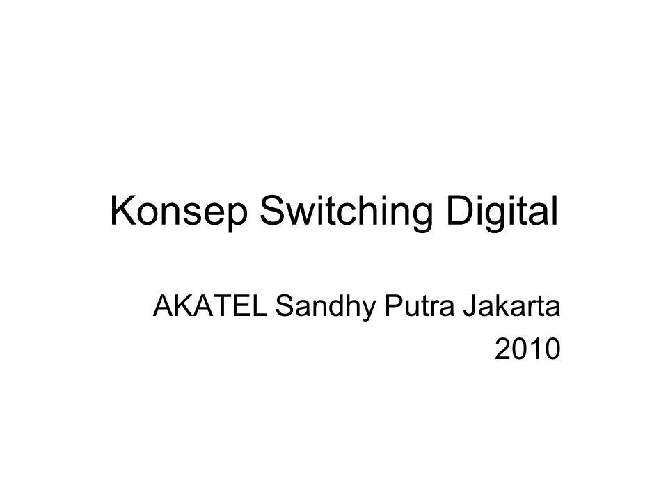 Konsep Switching Digital AKATEL Sandhy Putra Jakarta 2010