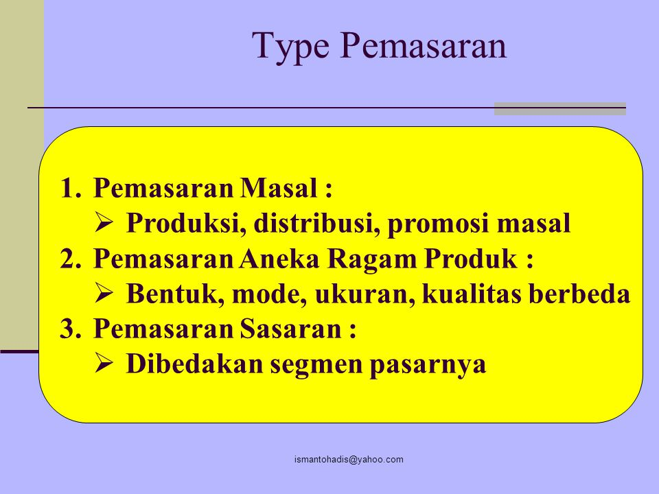 ismantohadis@yahoo.com Jenis Pasar consumer market industrial market international market Government market