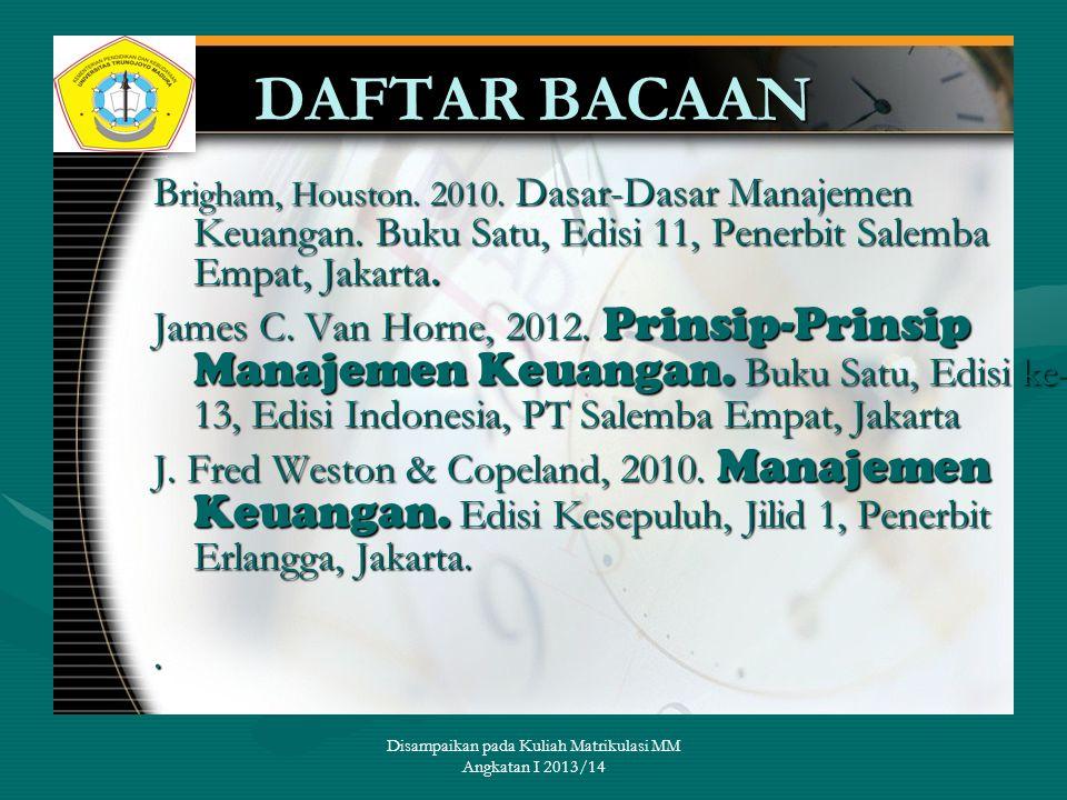 Disampaikan pada Kuliah Matrikulasi MM Angkatan I 2013/14 BIDANG-BIDANG KEUANGAN 1.