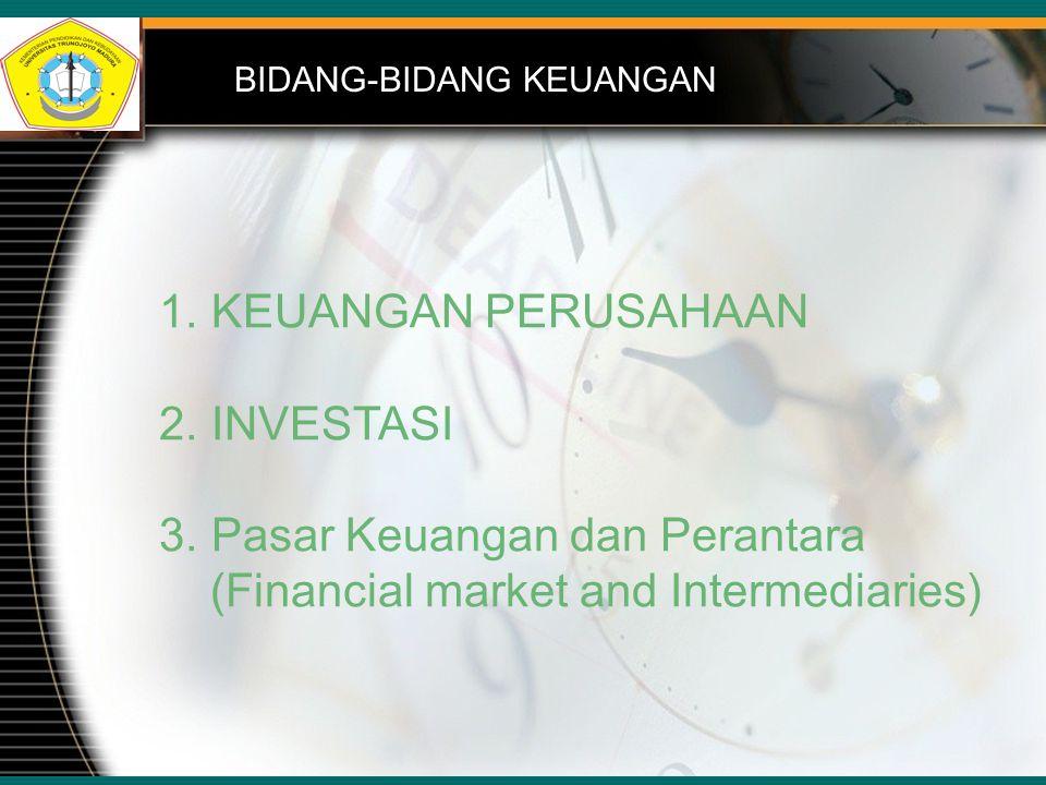 Disampaikan pada Kuliah Matrikulasi MM Angkatan I 2013/14 BIDANG-BIDANG KEUANGAN 1. KEUANGAN PERUSAHAAN 2. INVESTASI 3. Pasar Keuangan dan Perantara (