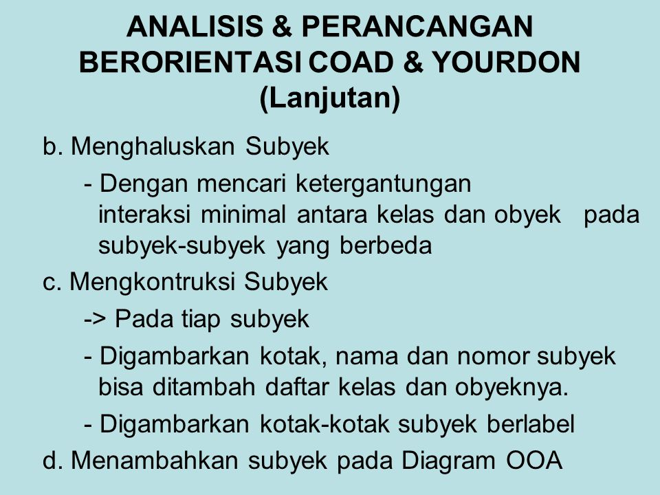 ANALISIS & PERANCANGAN BERORIENTASI COAD & YOURDON (Lanjutan) b.