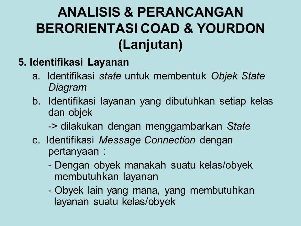 ANALISIS & PERANCANGAN BERORIENTASI COAD & YOURDON (Lanjutan) 5.