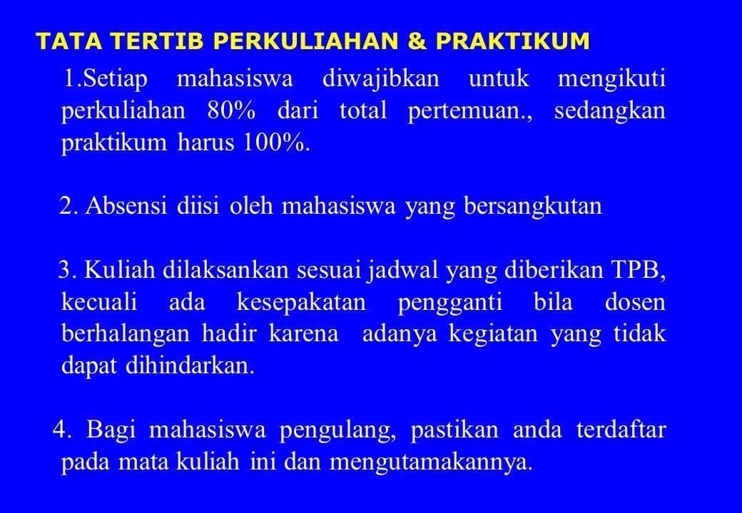 1.Setiap mahasiswa diwajibkan untuk mengikuti perkuliahan 80% dari total pertemuan., sedangkan praktikum harus 100%.