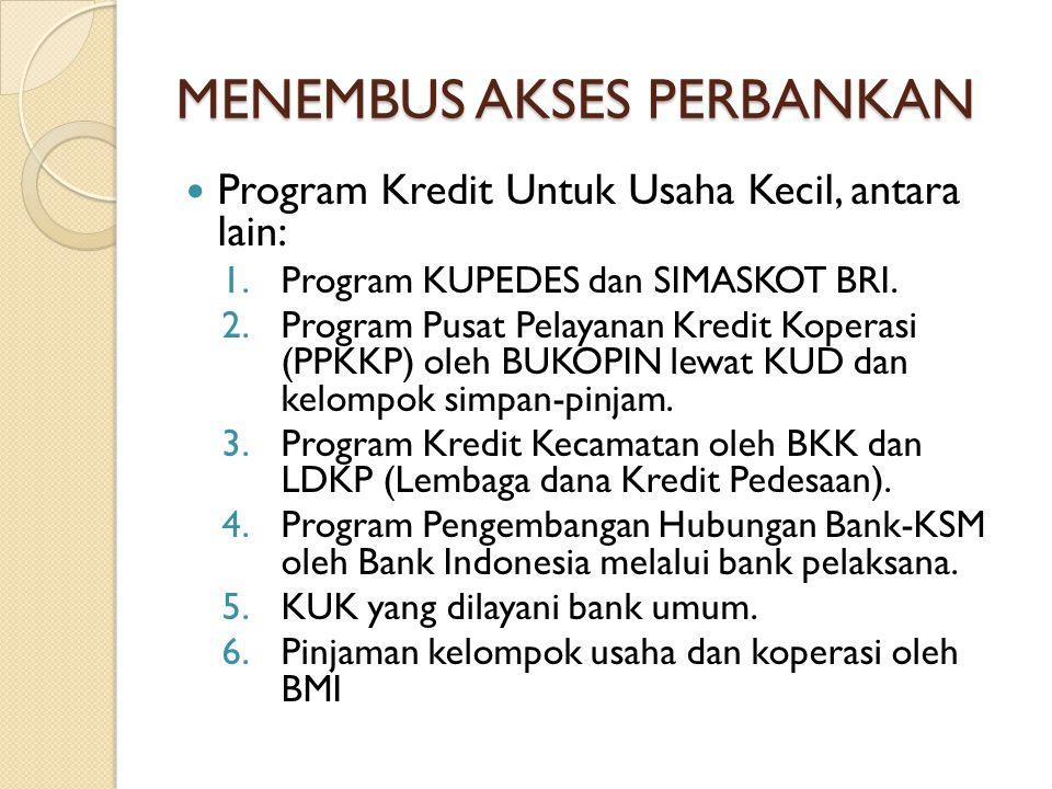 MENGAKSES DANA BUMN BUMN menyediakan 1-2% keuntungannya untuk pembinaan UKM (ada sekitar Rp1 triliun dana yang tersedia setiap tahun).