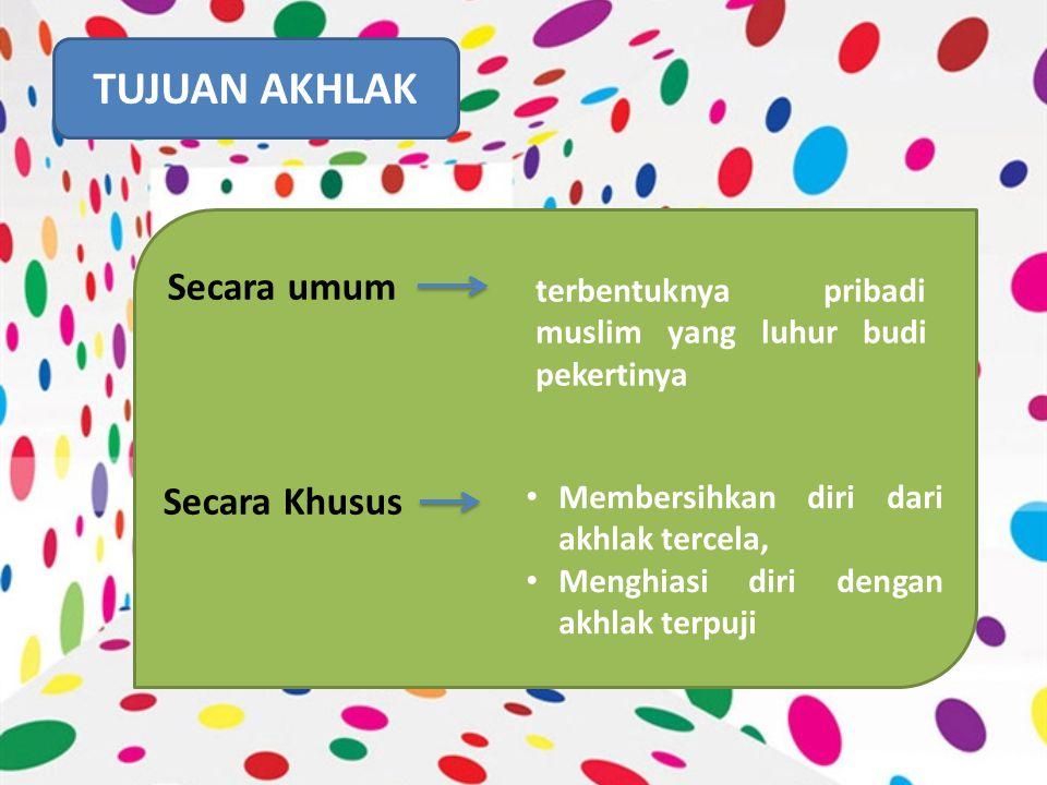 Kedudukan Akhlak dalam Islam Akhlak sebagai the central teaching of islam (pusat ajaran islam) Akhlak Ukuran Keimanan seseorang