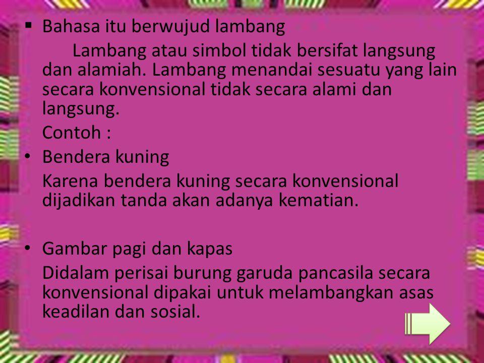  Hubungan bahasa Indonesia dengan bahasa daerah 1.Bahasa daerah sebagai penunjang bahasa nasional 2.Sumber bahan pengembangan bahasa nasional 3.Bahasa daerah merupakan bahasa pengantar pembantu pada tingkat permulaan di sekolah dasar di daerah tertentu untuk memperlancar pengajaran bahasa Indonesia dan mata pelajaran lain