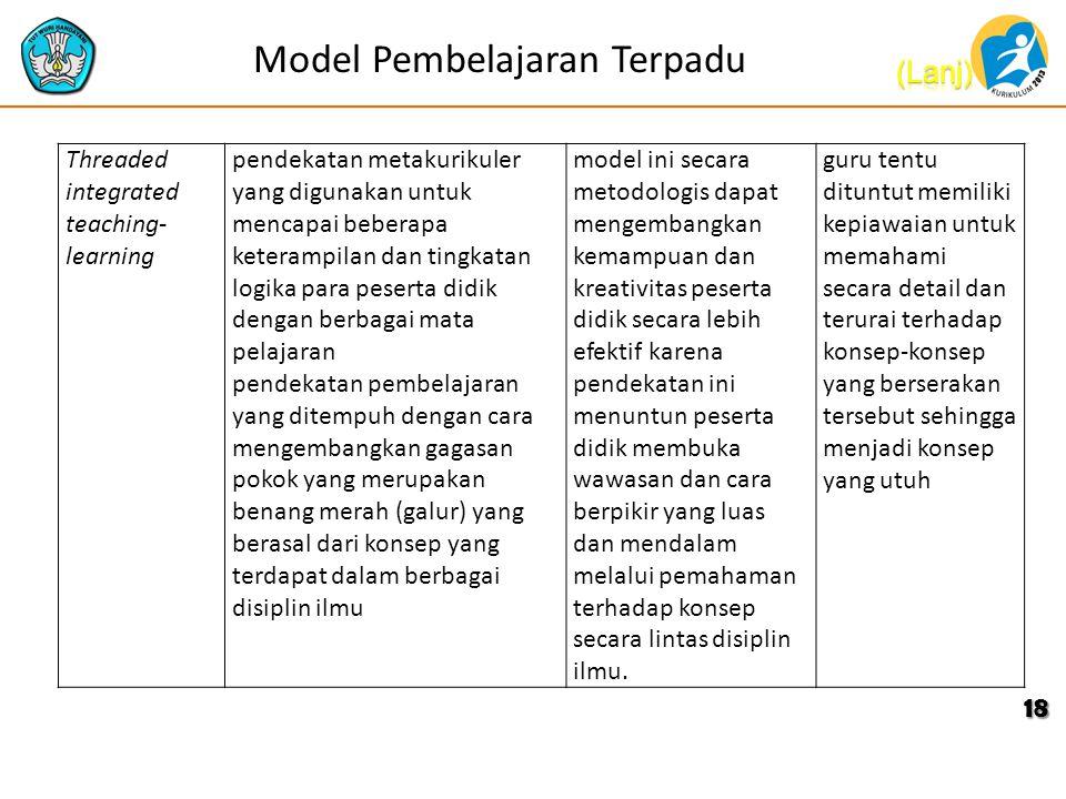 Model Pembelajaran Terpadu 18 Threaded integrated teaching- learning pendekatan metakurikuler yang digunakan untuk mencapai beberapa keterampilan dan