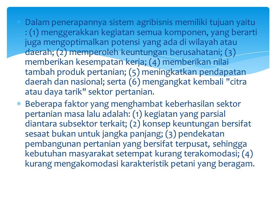  Menurut Wicaksana (2010) sebagaimana sistem lainnya, sistem agribisnis juga memiliki siklus hidup.