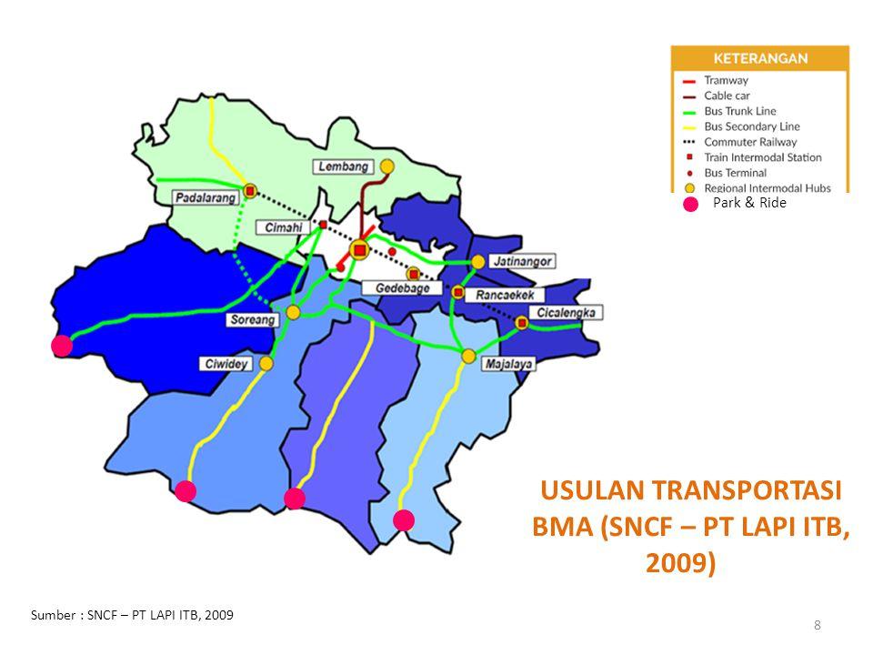 Sumber : SNCF – PT LAPI ITB, 2009 USULAN TRANSPORTASI BMA (SNCF – PT LAPI ITB, 2009)O Park & Ride 8