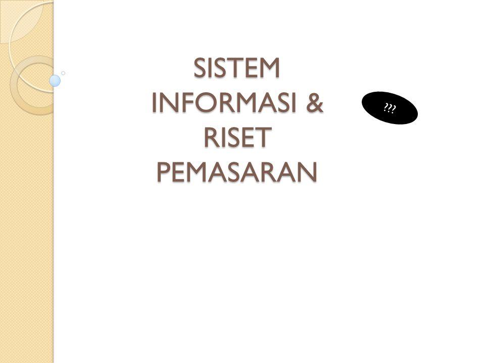 SISTEM INFORMASI & RISET PEMASARAN ???