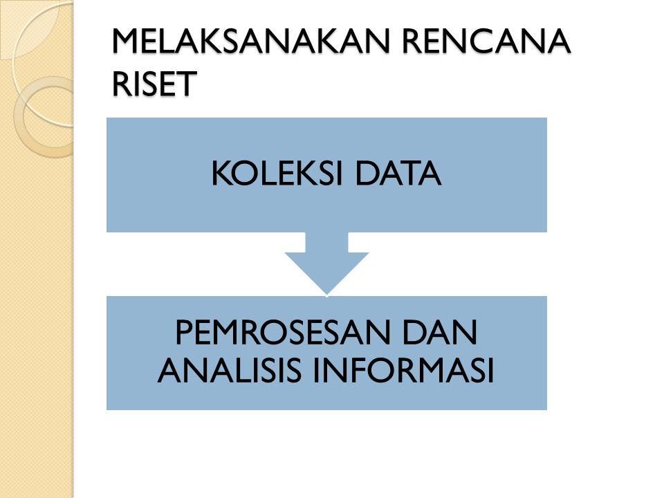MELAKSANAKAN RENCANA RISET PEMROSESAN DAN ANALISIS INFORMASI KOLEKSI DATA