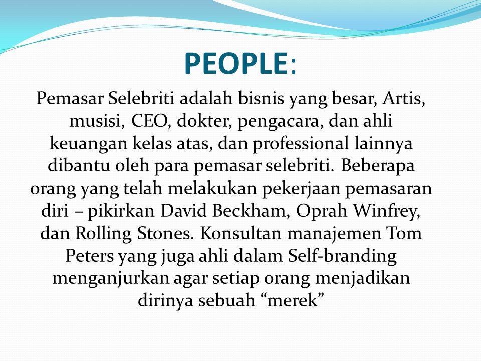 PEOPLE: Pemasar Selebriti adalah bisnis yang besar, Artis, musisi, CEO, dokter, pengacara, dan ahli keuangan kelas atas, dan professional lainnya dibantu oleh para pemasar selebriti.