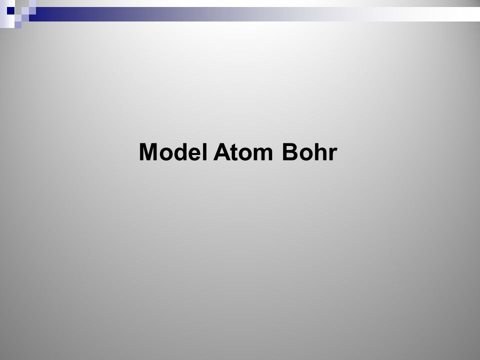 Elektron sebagai suatu yang nyata harus ada di suatu tempat.
