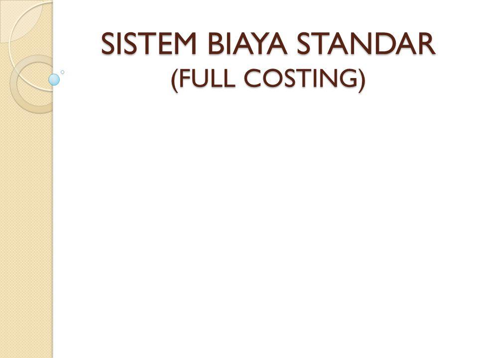 SISTEM BIAYA STANDAR (FULL COSTING)