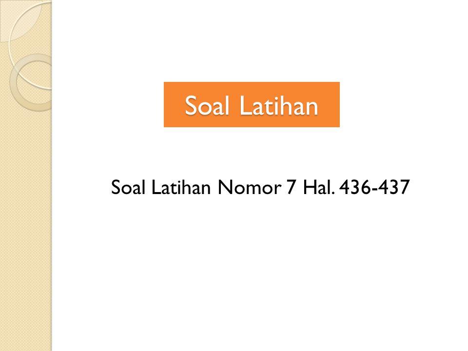 Soal Latihan Soal Latihan Nomor 7 Hal. 436-437