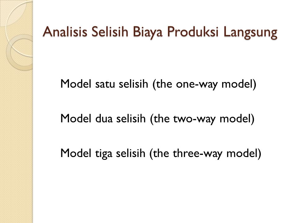 Model satu selisih (the one-way model) St= (HSt x KSt) – (HS x KS) Dimana; St= selisih total HSt= harga standar KSt= kuantitas standar HS= harga sesungguhnya KS= kuantitas sesungguhnya