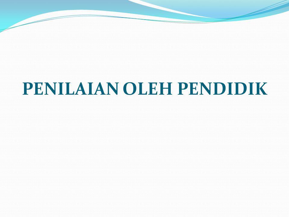 PENILAIAN OLEH PENDIDIK