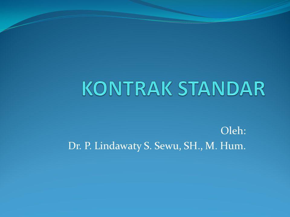 Oleh: Dr. P. Lindawaty S. Sewu, SH., M. Hum.