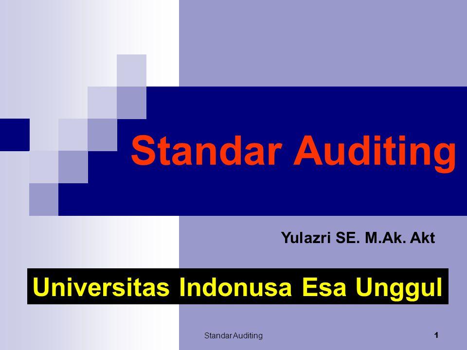Standar Auditing 1 Yulazri SE. M.Ak. Akt Universitas Indonusa Esa Unggul