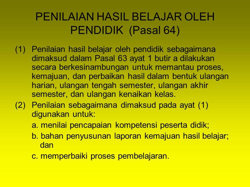 PENILAIAN HASIL BELAJAR OLEH PEMERINTAH (Pasal 70) (1)SD/MI/SDLB: B.Ind, Matematika, dan IPA (2)Paket A: B.
