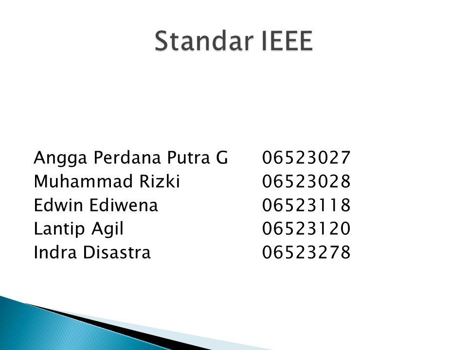 Angga Perdana Putra G 06523027 Muhammad Rizki06523028 Edwin Ediwena 06523118 Lantip Agil06523120 Indra Disastra06523278