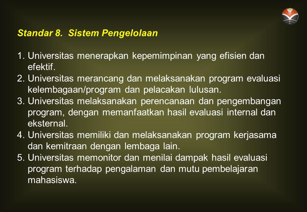 Standar 8.Sistem Pengelolaan 1.Universitas menerapkan kepemimpinan yang efisien dan efektif.