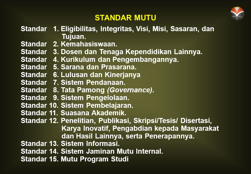 STANDAR MUTU Standar 1.Eligibilitas, Integritas, Visi, Misi, Sasaran, dan Tujuan.