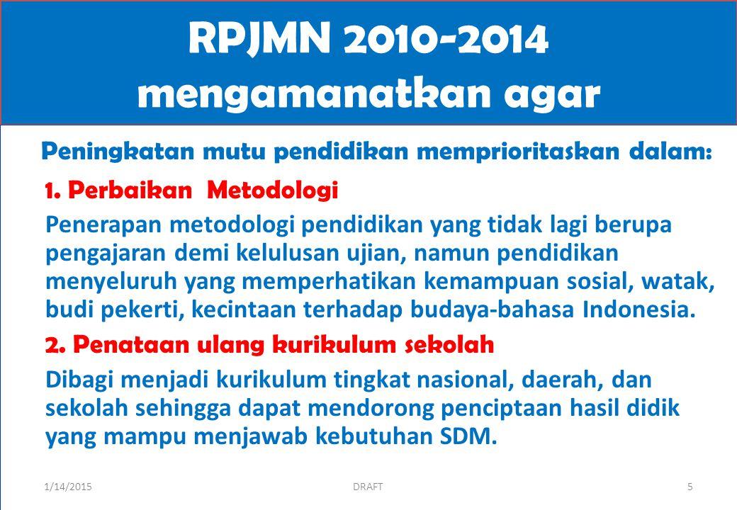 TAHUN 2013 SEKARANG BERGANTI DENGAN PP Nomor 32 Tahun 2013 TENTANG PERUBAHAN Standar Nasional Pendidikan adalah kriteria minimal tentang sistem pendidikan di seluruh wilayah hukum Negara Kesatuan Republik Indonesia.
