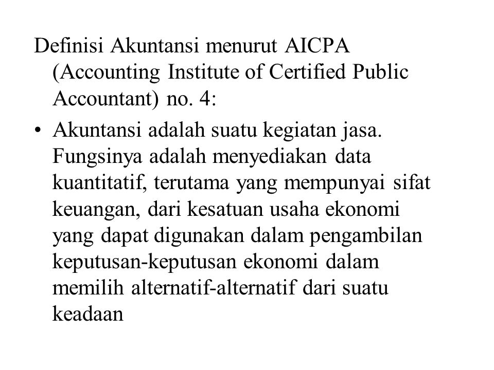 Definisi Akuntansi menurut AICPA (Accounting Institute of Certified Public Accountant) no.
