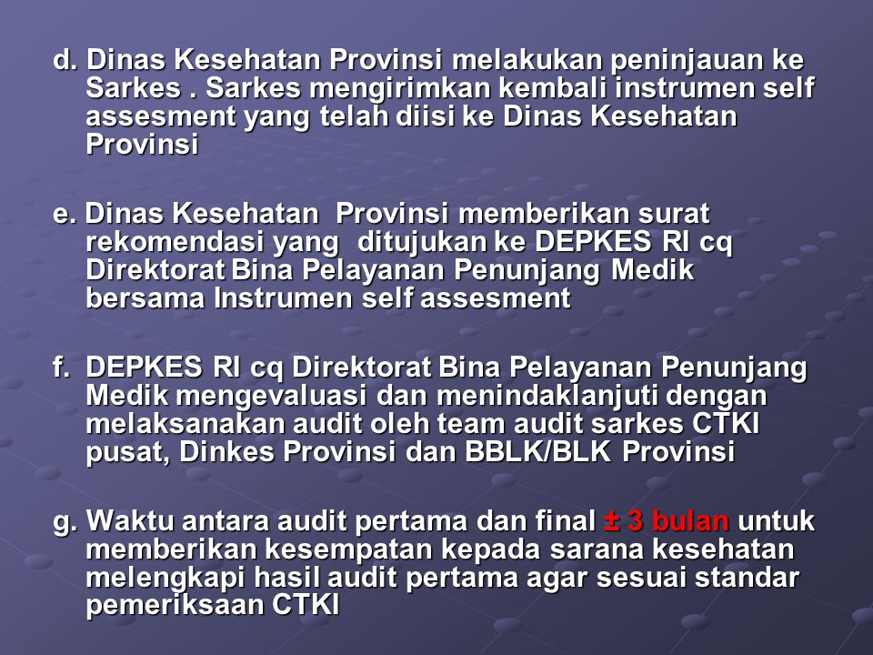16 PERIZINAN SARKES CTKI a.Mempunyai izin operasional dari Pemerintah Daerah Kabupaten/Kota dan telah beroperasi selama 2 tahun b. Membuat surat permo