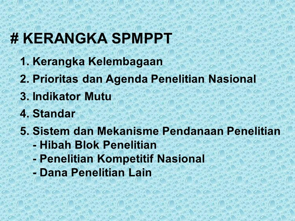# KERANGKA SPMPPT 1. Kerangka Kelembagaan 2. Prioritas dan Agenda Penelitian Nasional 3.