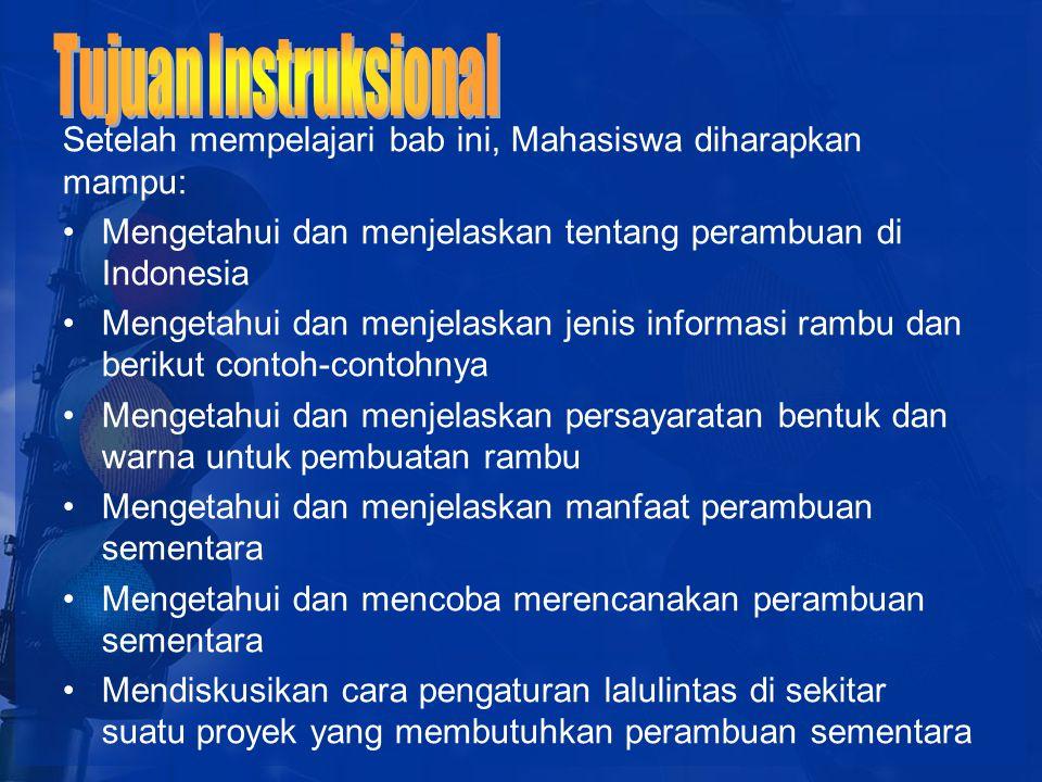 Setelah mempelajari bab ini, Mahasiswa diharapkan mampu: Mengetahui dan menjelaskan tentang perambuan di Indonesia Mengetahui dan menjelaskan jenis in
