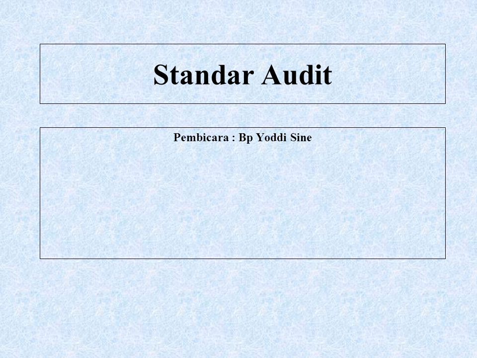 Audit Umum Audit atas laporan keuangan entitas (lembaga) secara keseluruhan, meliputi laporan posisi keuangan, laporan aktivitas, laporan arus kas (dan laporan perubahan aktiva bersih) dan catatan atas laporan keuangan.