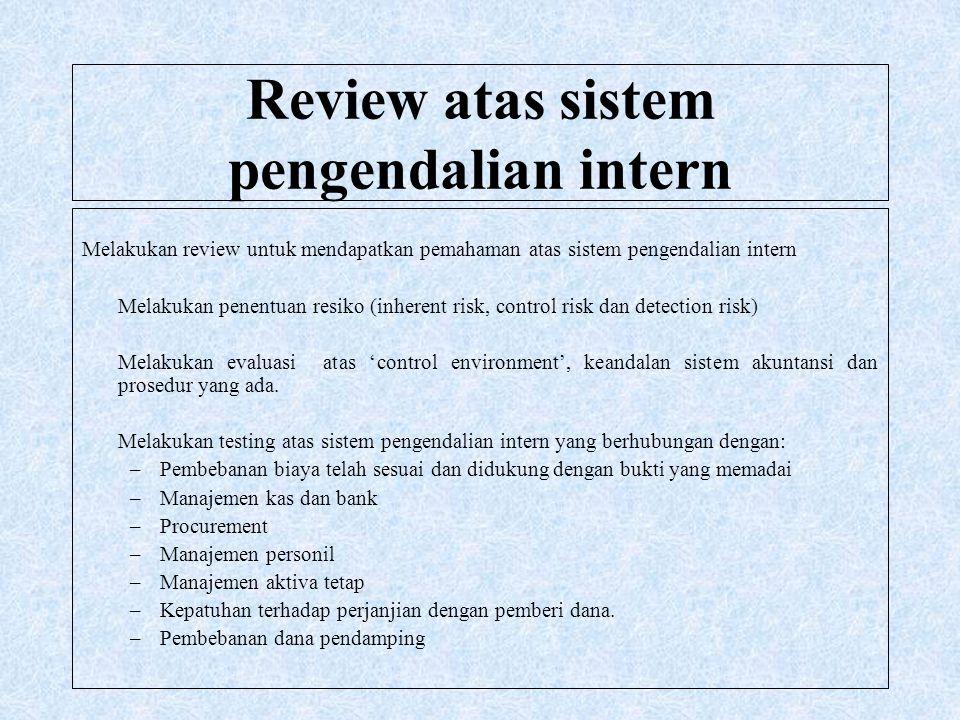 Review atas sistem pengendalian intern Melakukan review untuk mendapatkan pemahaman atas sistem pengendalian intern Melakukan penentuan resiko (inhere