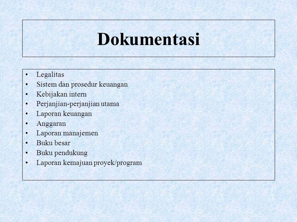 Dokumentasi Legalitas Sistem dan prosedur keuangan Kebijakan intern Perjanjian-perjanjian utama Laporan keuangan Anggaran Laporan manajemen Buku besar