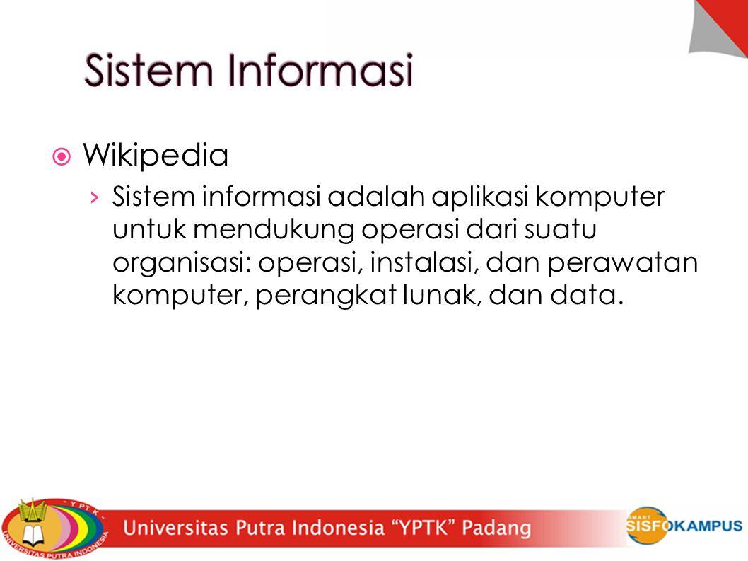  Wikipedia › Sistem informasi adalah aplikasi komputer untuk mendukung operasi dari suatu organisasi: operasi, instalasi, dan perawatan komputer, perangkat lunak, dan data.