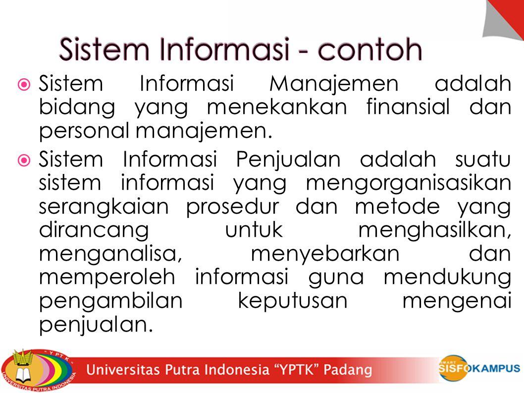  Sistem Informasi Manajemen adalah bidang yang menekankan finansial dan personal manajemen.  Sistem Informasi Penjualan adalah suatu sistem informas