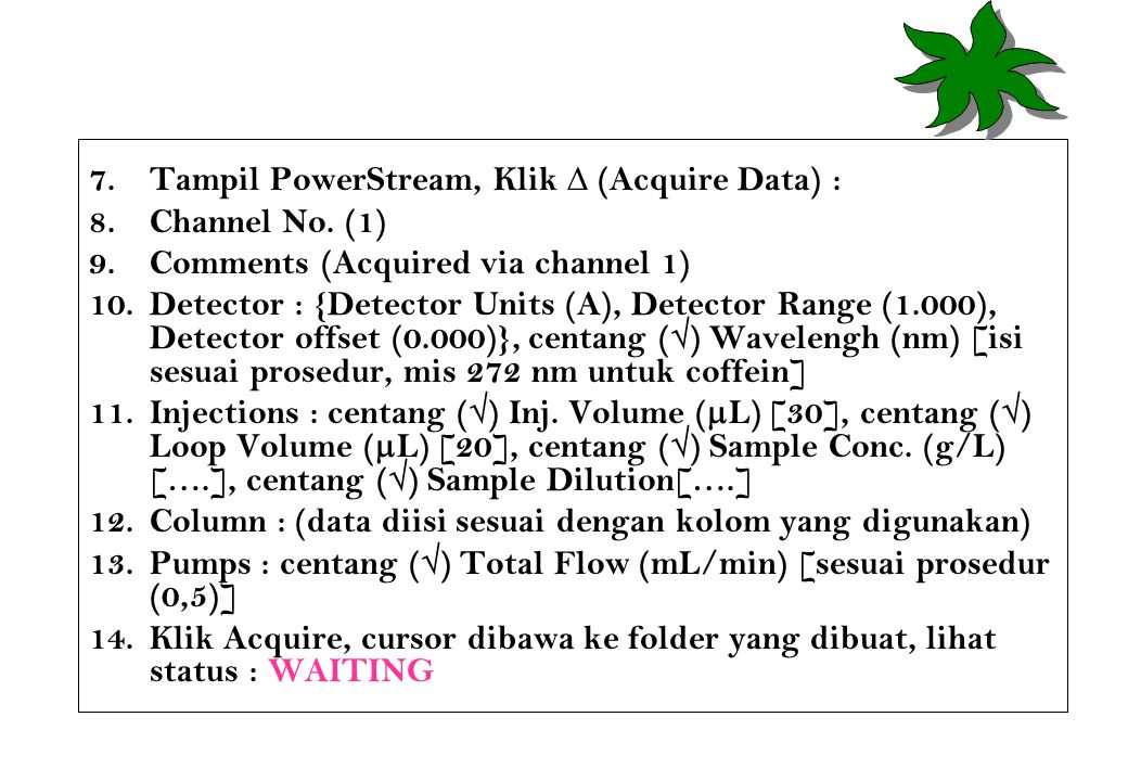 7.Tampil PowerStream, Klik ∆ (Acquire Data) : 8.Channel No.