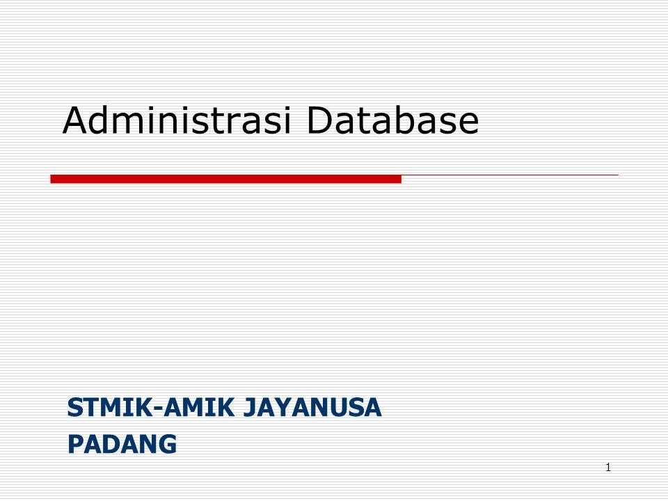1 Administrasi Database STMIK-AMIK JAYANUSA PADANG