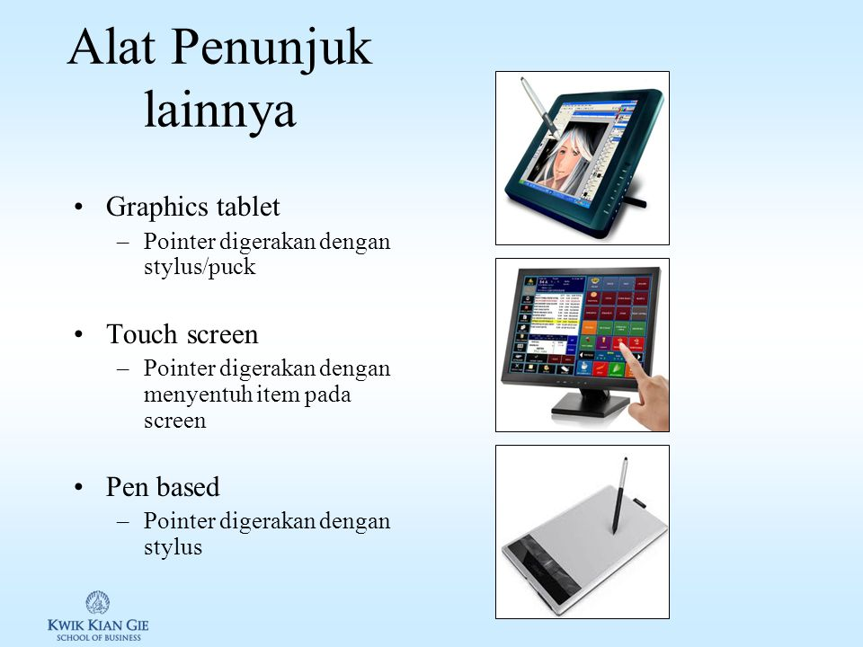 Touchpad & Pointing Stick Touchpad –Berbentuk tatakan persegi yang sensitif terhadap tekanan –Pergerakan pointer mengikuti gerakan dan kecepatan jari
