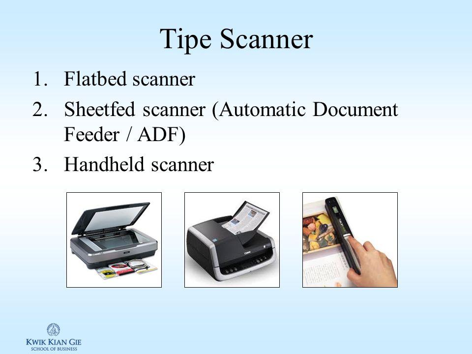 Scanner Adalah perangkat pemindai gambar menjadi format yang dapat data komputer Menggunakan cahaya untuk menscan data dan mengubahnya menjadi sinyal