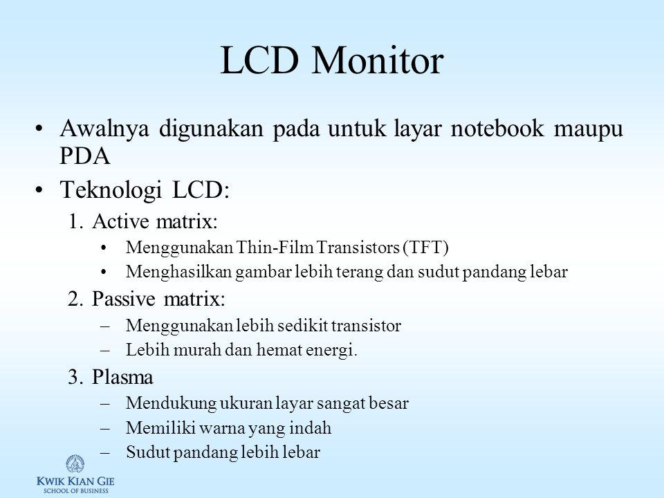 Monitor CRT Terdiri dari jenis warna & monochrome Kartu grafis: merubah bentuk gambar digital ke sinyal analog yang dapat di lihat pengguna Faktor pen