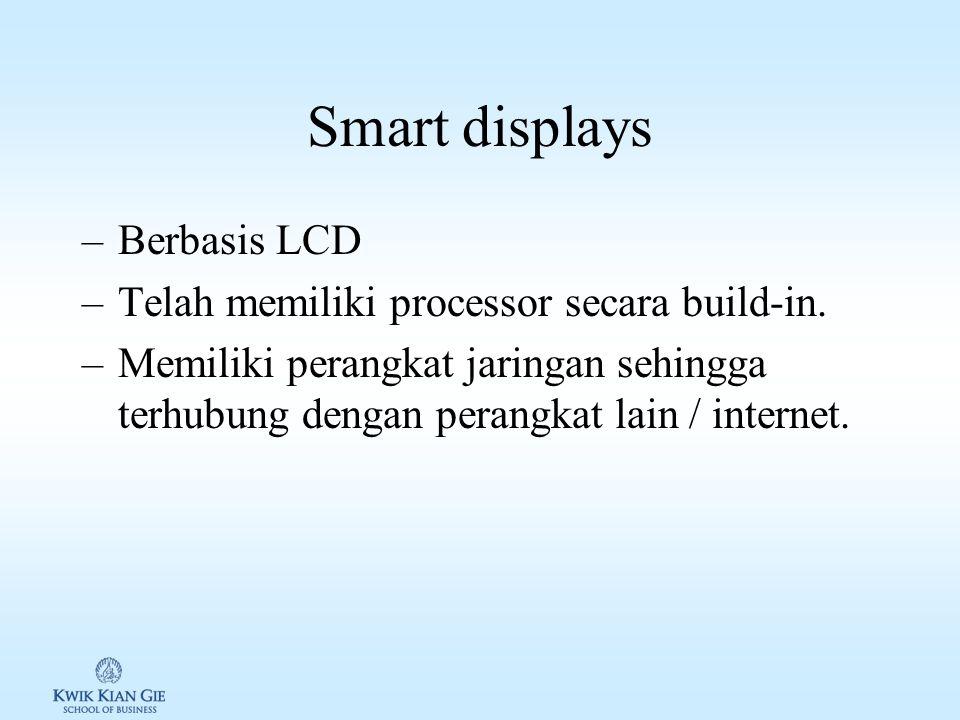 LCD Monitor Awalnya digunakan pada untuk layar notebook maupu PDA Teknologi LCD: 1.Active matrix: Menggunakan Thin-Film Transistors (TFT) Menghasilkan