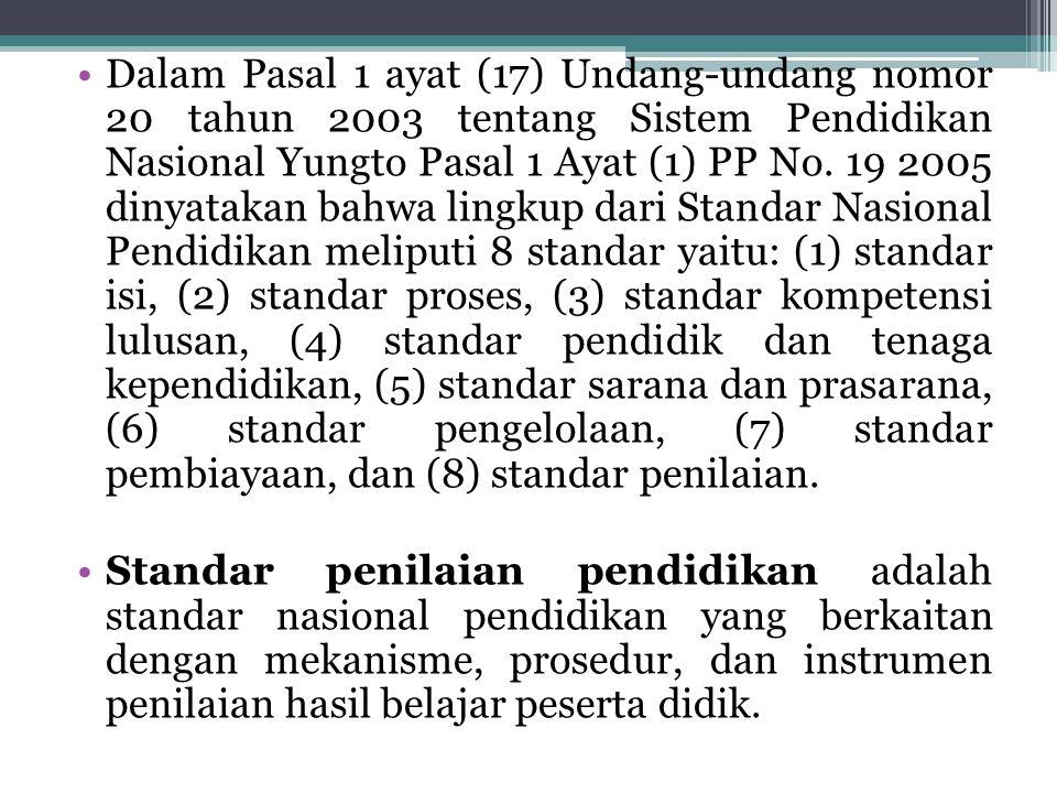 Dalam Pasal 1 ayat (17) Undang-undang nomor 20 tahun 2003 tentang Sistem Pendidikan Nasional Yungto Pasal 1 Ayat (1) PP No. 19 2005 dinyatakan bahwa l
