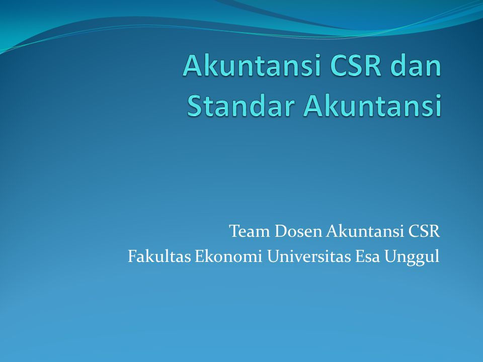 Team Dosen Akuntansi CSR Fakultas Ekonomi Universitas Esa Unggul